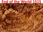 end of the world 1515