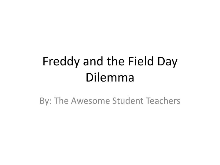 freddy and the field day dilemma n.