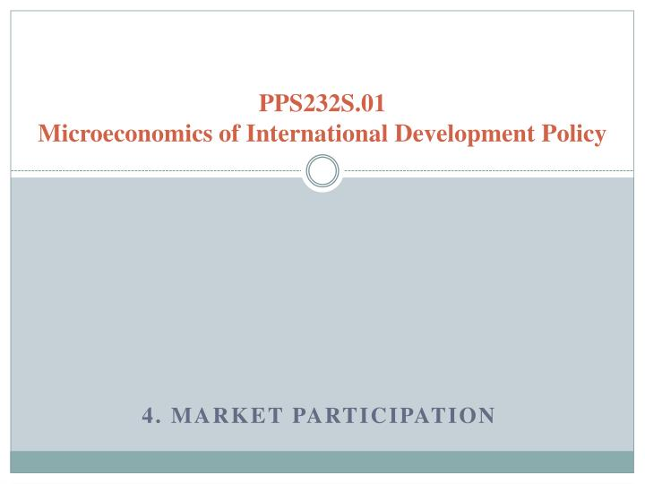 pps232s 01 microeconomics of international development policy n.