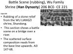 battle scene rubbing wu family shrine han dynasty 206 bce ce 221
