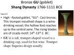 bronze gu goblet shang dynasty 1766 1111 bce