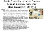 kazaks presenting horses to emperor by lang shining castiglione qing dynasty ce 1644 1911