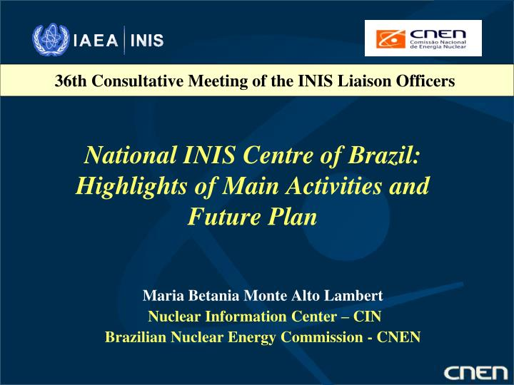 national inis centre of brazil highlights of main activities and future plan n.