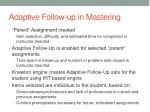 adaptive follow up in mastering