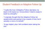 student feedback on adaptive follow up