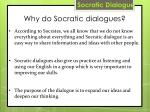 why do socratic dialogues