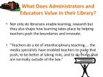 what does administrators and educators value in their library1