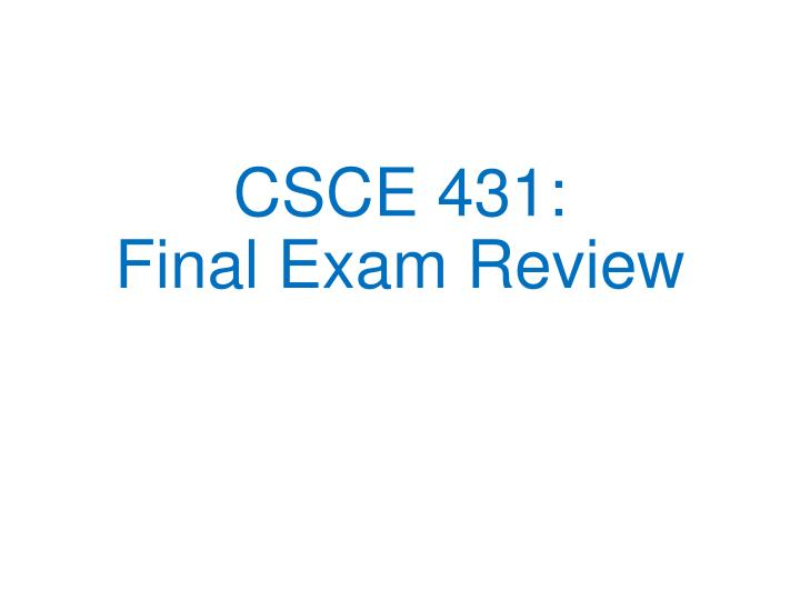 csce 431 final exam review n.