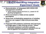 esc cross wing integration experiment goals