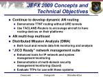 jefx 2009 concepts and technical objectives