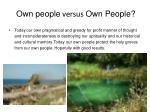 own people versus own people