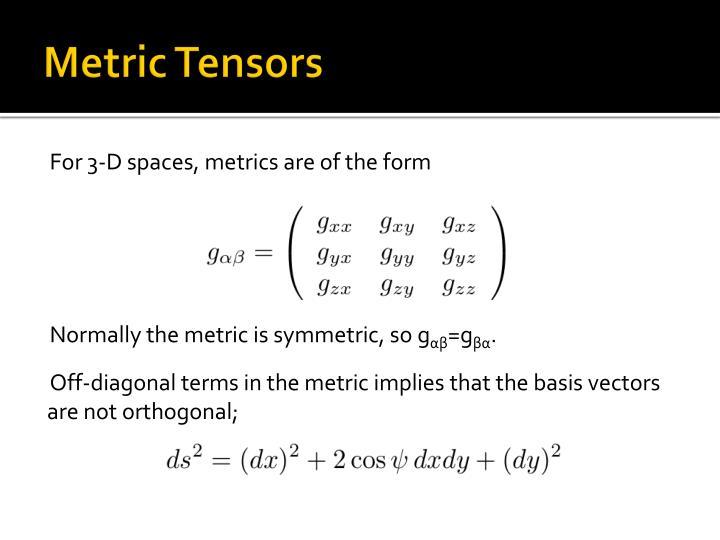 Metric Tensors