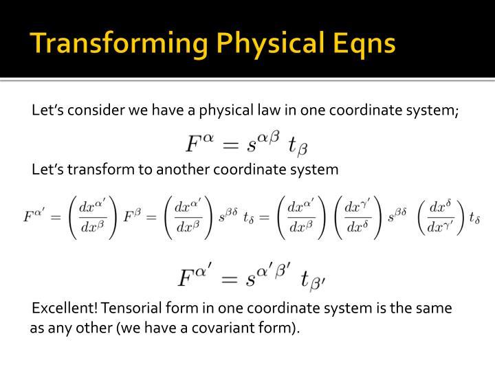 Transforming Physical