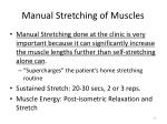 manual stretching of muscles