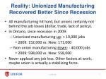 reality unionized manufacturing recovered better since recession