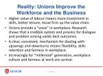 reality unions improve the workforce and the business