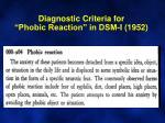 diagnostic criteria for phobic reaction in dsm i 1952