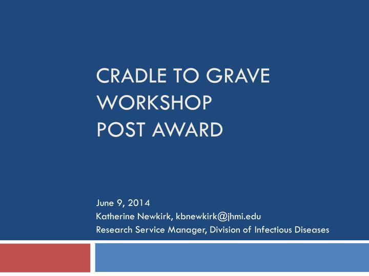 cradle to grave workshop post award n.