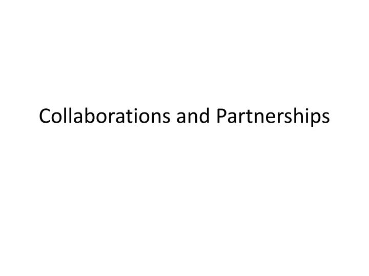 collaborations and partnerships n.