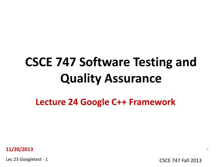 csce 747 software testing and quality assurance n.