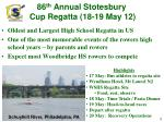 86 th annual stotesbury cup regatta 18 19 may 12