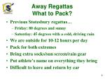 away regattas what to pack