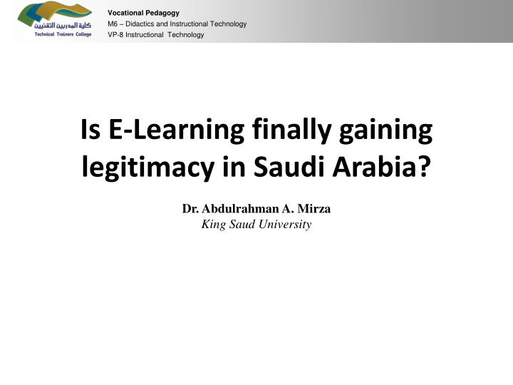 is e learning finally g aining l egitimacy in saudi arabia n.