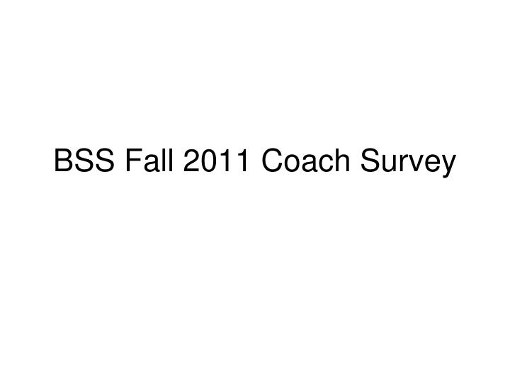 bss fall 2011 coach survey n.
