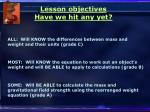 lesson objectives have we hit any yet17