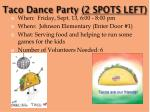 taco dance party 2 spots left