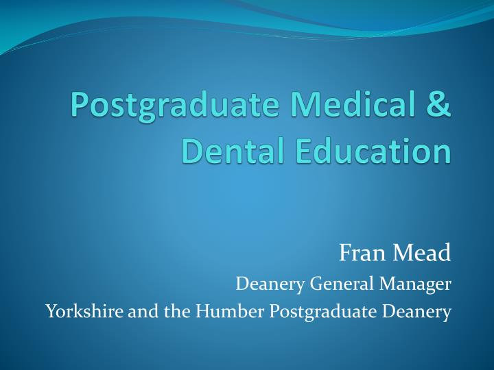 postgraduate medical dental education n.