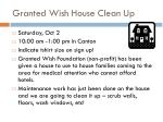 granted wish house clean up
