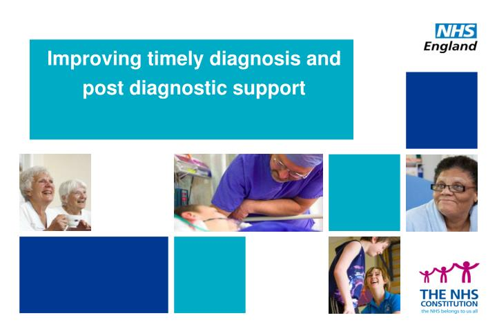 improving timely diagnosis and post diagnostic support n.