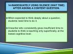 14 inadequately using silence wait time after asking a content question