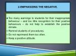 2 emphasizing the negative