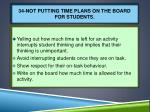 34 not putting time plans on the board for students