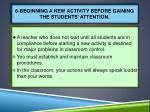 6 beginning a new activity before gaining the students attention