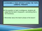 9 assigning a task without giving the topic careful thought