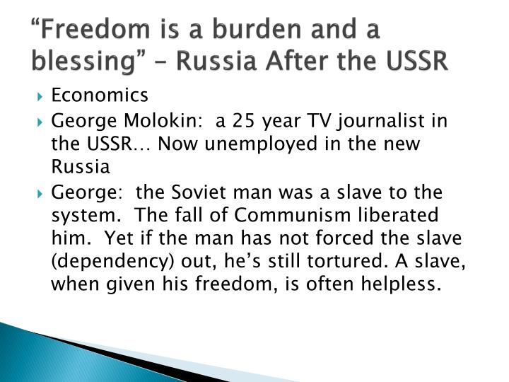 freedom is a burden and a blessing russia after the ussr n.