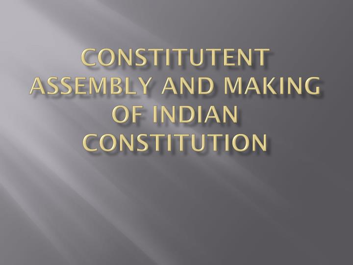 constitutent assembly and making of indian constitution n.
