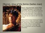 oberon king of the fairies ladies man