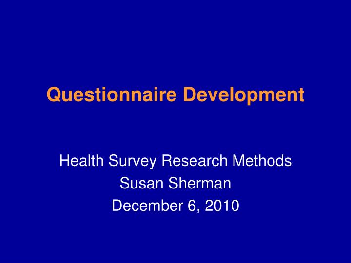 questionnaire development n.