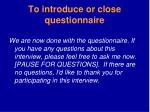 to introduce or close questionnaire