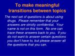 to make meaningful transitions between topics