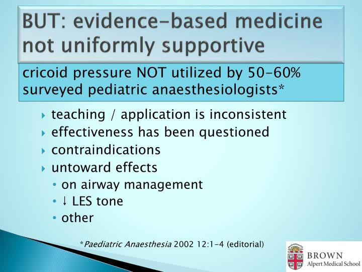 BUT: evidence-based medicine not uniformly supportive