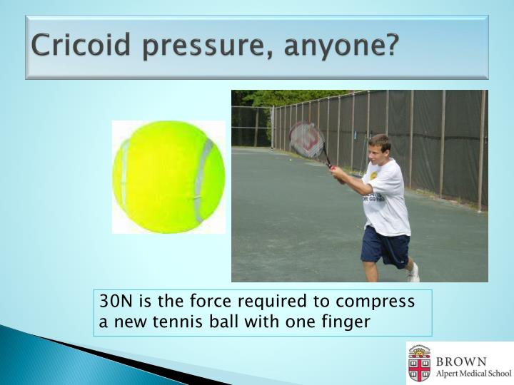Cricoid pressure, anyone?