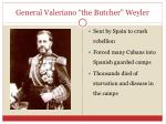 general valeriano the butcher weyler