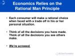 economics relies on the rational man principle