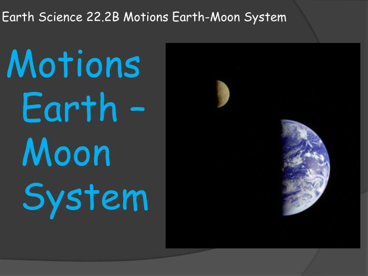 earth science 22 2b motions earth moon system n.