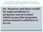 6 what did dr seymour say the consequences would be if the budget vote failed for a second time
